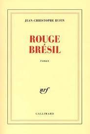Rouge Brésil par Jean-Christophe Rufin