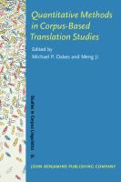 Quantitative methods in corpus-based translation studies : a practical guide to descriptive translation research / edited by Michael P. Oakes, Meng Ji