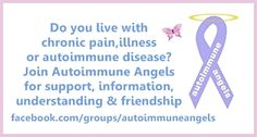 There is a new group on Facebook called AUTOIMMUNE ANGELS. It is for anyone dealing with pain and illness, especially autoimmune and related (RA,Lupus, Fibromalgia,etc) I'm disabled with severe autoimune disease and I want to bring people together for support and ideas, maybe even fun. Please join and invite your friends!  www.facebook.com/groups/autoimmuneangels