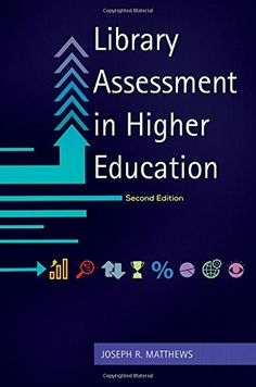Library Assessment in Higher Education by Joseph R. Matthews