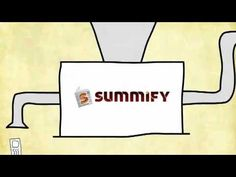 Summify ( a startup way to aggregate your news feeds)   If you are interested in having a similar video created for your company/product/service head to http://grumomedia.com