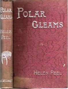 Peel POLAR GLEAMS 1894 arctic sea voyage Victorian women travel yachting Russia.  First US printing of this classic of Victorian era women's travel.