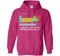 I Wear this Shirt Periodically T-shirt funny science tshirt