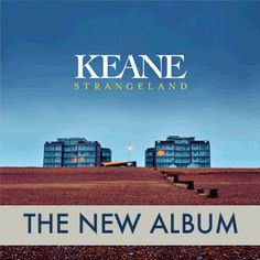 "So Keane is incapable of making a bad record. I think this is there most ""British"" effort. They're killing it on the UK charts. Good stuff."