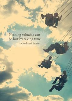 Take the time to enjoy your life