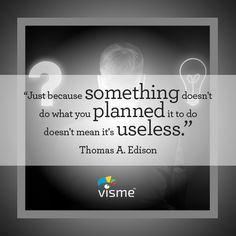 Just because something doesn't do what you planned it to do doesn't mean it's useless - Thomas Edison Quotes Thomas Edison Quotes, Professional Presentation, Quotes To Live By, Favorite Quotes, Perspective, Infographic, Inspirational Quotes, Templates, How To Plan