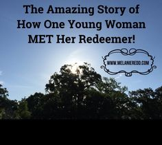 The Amazing Story of How One Young Woman MET Her Redeemer. Today, I share Brittney's story, and how God patiently pursued her until He captured her heart! Read more at www.MelanieRedd.com.