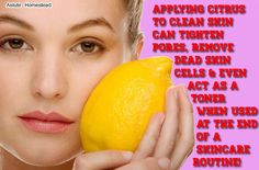 Applying citrus to clean skin can tighten pores, remove dead skin cells and even act as a toner when used at the end of a skincare routine!...
