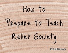 How to Prepare to Teach Relief Society