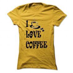 I love coffee T Shirts, Hoodies. Get it here ==► https://www.sunfrog.com/Drinking/I-love-coffee-Yellow-Ladies.html?41382