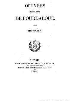 Oeuvres complètes de Bourdaloue. 10 / (précédées d'une notice sur la vie et les oeuvres de Bourdaloue, par J. Labouderie et de la préf. du P. Bretonneau)