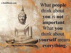 What people think about you is not important. What you think about yourself means everything.....