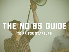 """The no BS Guide To PR For Startups"" -- Matthew Krayton shares his guide to PR for startups in his  Haiku Deck."