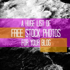 Huge list of free stock photos for your blog