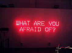 Neon Signs + Sayings: 'What Are You Afraid Of?' Neon Sign | #neonsignsandsayings #neonsigns