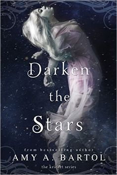 Amazon.com: Darken the Stars (The Kricket Series Book 3) eBook: Amy A. Bartol: Kindle Store