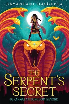 The Serpent's Secret -Sayantani Dasgupta