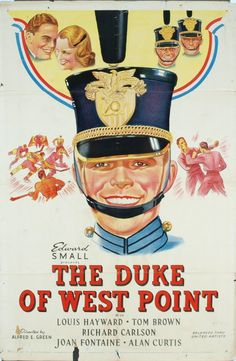 The Duke of West Point Louis Hayward, Joan Fontaine, Tom Brown Original Movie Posters, Movie Poster Art, Film Posters, Louis Hayward, Coast Guard Wife, John Schlesinger, Military Honors, Military Uniforms, Richard Carlson