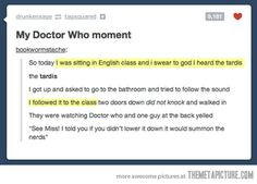 This would totally happen to me. 'summon the nerds... I would hang around in that classroom for the next month.