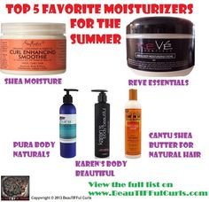 BeauTIFFul Curls: My Top 5 Favorite Moisturizing Natural Hair Products for Summer