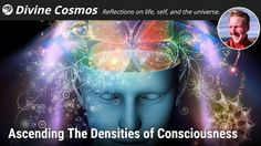 Ascending The Densities of Consciousness
