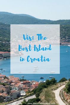 It's hard to choose which islands to visit in Croatia, there are hundreds of them. But for us, Vis is the best.