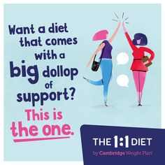 Want a diet that includes a large dollop of support? This is the one. Want the weight gone? Do the one-to-one. Get in touch today. Weight Loss Goals, Weight Loss Motivation, Cambridge Diet Plan, 2nd One, Loss Quotes, Motivational Messages, Training Day, Weight Control, How To Increase Energy