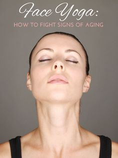 "Say ""no"" to anti-aging facial surgery. Here are 5 reasons to try facial yoga poses to tone muscles in the jaw, mouth, eyes, and more! Anti Aging Facial, Anti Aging Tips, Anti Aging Serum, Anti Aging Skin Care, Gwyneth Paltrow, Jennifer Aniston, Yoga Facial, Facial Exercises, Face Wrinkles"