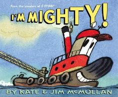 From Kate and Jim McMullan, the popular creators of I Stink! and I'm Dirty!—now a streaming animated series—comes a raucous tribute to a tireless harbor hero. This time a tugboat proves that even the smallest of us can be MIGHTY! When big ships get to the harbor, they need me! 'Cause I'm MIGHTY! And I can nudge, bump, butt, shove, ram, push, and pull 'em in. You think this tug's too small to pull in ships twenty times his size? Think again! This guy is 100% MIGHTY!