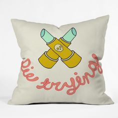 Wesley Bird 'Die Trying' Throw Pillow