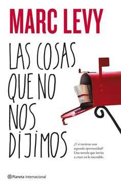 Las cosas que no nos dijimos / All Those Things We Never Said (Spanish Edition) (Novela (Booket Unnumbered)) by Marc Levy I Love Books, New Books, Good Books, Books To Read, Marc Lévy, Book People, World Of Books, Film Books, I Love Reading