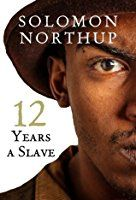 Twelve Years a Slave by Solomon Northup Non Fiction, Good Books, Books To Read, Solomon Northup, 12 Years A Slave, Steve Mcqueen, Riveting, Michael Fassbender, Brad Pitt