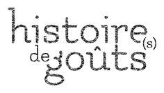 Histoire(s) de Goûts – marketing, communication et design culinaires