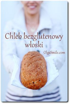Chleb bezglutenowy włoski - przepis Olgi Smile Gluten Free Recipes, Vegan Recipes, Wonderful Recipe, Raw Vegan, Bread Baking, Fodmap, Good Food, Food And Drink, Healthy