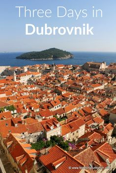 With medieval stone walls, breathtaking views, and seaside cafes, three days in Dubrovnik, Croatia will leave you enchanted.