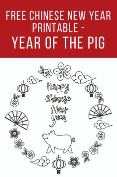 Free Chinese New Year printable – Year of the Pig Free Chinese New Year druckbare – Jahr des Schweins Chinese New Year Crafts For Kids, Chinese New Year Activities, Chinese New Year Party, Chinese New Year Decorations, New Years Activities, New Years Decorations, Happy Chinese New Year, New Years Party, Pig Crafts