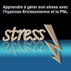 Apprendre à gérer son stress... L'hypnose et la PNL sont des méthodes d'apprentissages. Parfaites pour apprendre à gérer son stress...