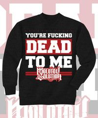 Molotov Solution Dead To Me Design on Black Crewneck Sweatshirt. Front Print.