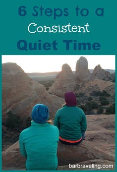 How to have a consistent quiet time for a closer relationship with God.