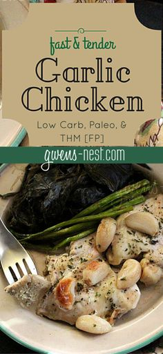 Garlic Chicken Recipe - Gwen's Nest This garlic chicken recipe is one of our favorites. It's fast, flavorful, and it's even Paleo, low carb, and THM friendly [FP] Click for your printable garlic chicken recipe!