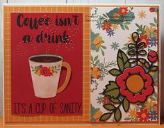 I Luv Scrapping Too: Coffee Isn't a Drink - It's a Cup of Sanity Candy Awards, Hot Chocolate Images, Winter Coffee, Paper Smooches, Candy Apples, Summer Drinks, I Card, Card Stock, Floral Design