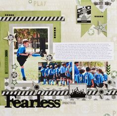 Fearless Soccer Scrapbooking Layout - Traditional Tuesday February 19, 2013
