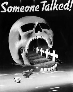 A poster entered in the National War Poster Competition held at the Museum of Modern Art in New York, 1942. The poster reads 'Someone Talked!'