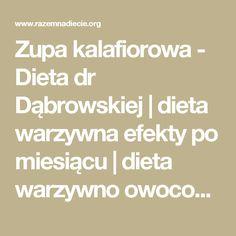 Zupa kalafiorowa - Dieta dr Dąbrowskiej   dieta warzywna efekty po miesiącu   dieta warzywno owocowa   oczyszczająca dieta Math Equations, Diet