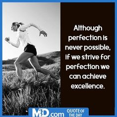 """MD.com Quote of the Day for June 29, 2016: """"Although perfection is never possible, if we strive for perfection, we can achieve excellence."""" Find the original post at: https://www.facebook.com/mddotcom/photos/a.700738606618698.1073741826.607041739321719/1442676605758224/?type=3&theater"""