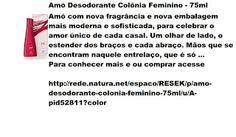 Rede Natura Espaco Resek: Amó Desodorante Colônia Feminino - 75ml