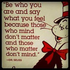 Dr. Seuss doesn't lie.