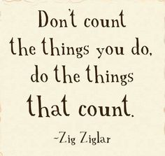 do the things that count