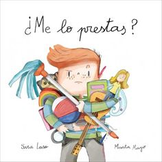 '¿Me lo prestas?', un libro para aprender a compartir