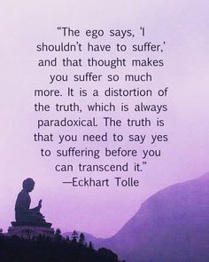 Understanding what the ego is and how to dissolve it, can increase happiness and inner peace. Here are the tools for this process as taught by Eckhart Tolle. Enlightenment Quotes, Spiritual Quotes, Wisdom Quotes, Life Quotes, Profound Quotes, Now Quotes, Motivational Quotes, Inspirational Quotes, Calm Quotes